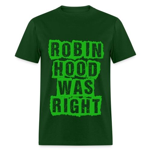 Robin Hood Was Right - Men's T-Shirt