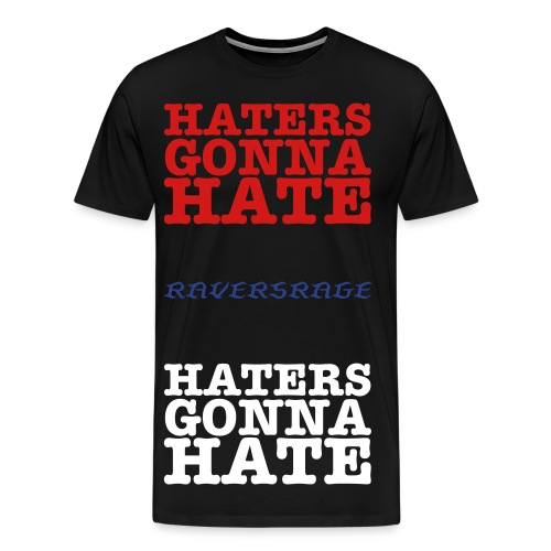 Haters Gonna Hate Red/White/and Blue - Men's Premium T-Shirt