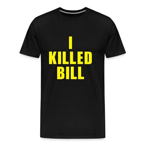 Men's I Killed Bill Black - Men's Premium T-Shirt