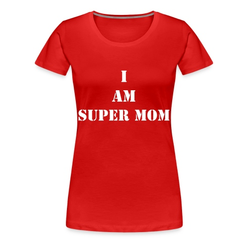 I am super mom (white) Women's Plus T - Women's Premium T-Shirt