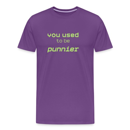 You used to be punnier - Men's Premium T-Shirt