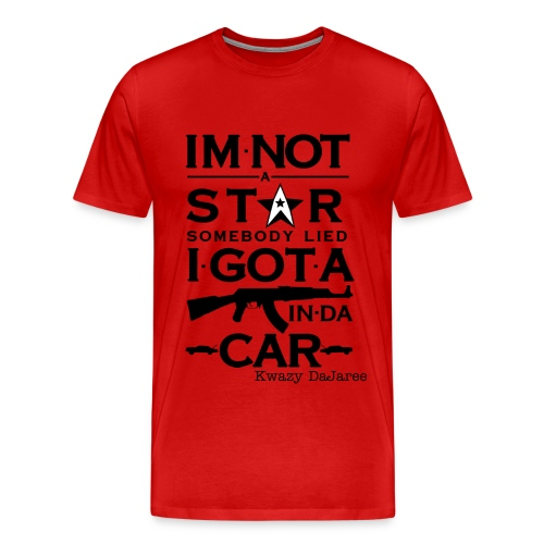 Im Not A Star - Men's Premium T-Shirt