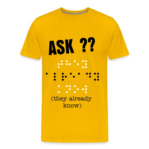 They Already Know (Braille) Tee - Men's Premium T-Shirt