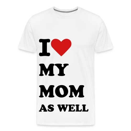 I HEART MY MOM - Men's Premium T-Shirt