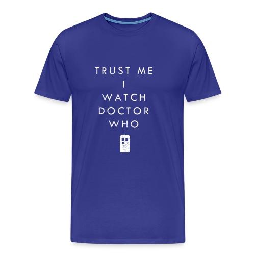 Trust Me I Watch Doctor Who   Robot Plunger - Men's Premium T-Shirt