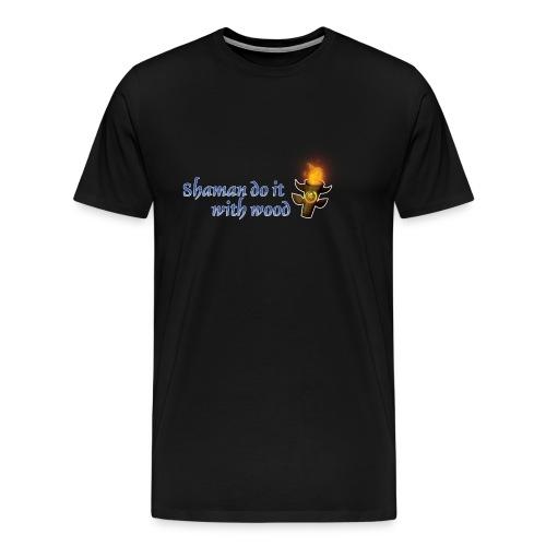 Shamans do it the wood - Men's Premium T-Shirt