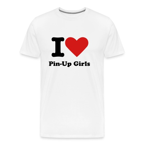 I Love Pin-Up Girls - Men's Premium T-Shirt