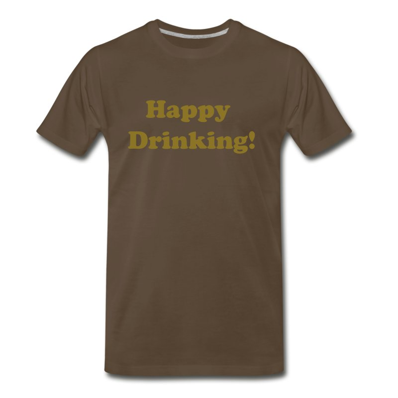 Men's 3XL and 4XL T-Shirt Happy Drinking Gold Writing - Men's Premium T-Shirt