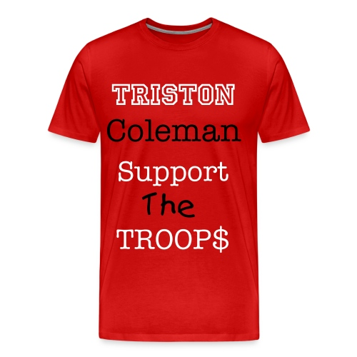 Triston Coleman T-shirts Support out Troops - Men's Premium T-Shirt