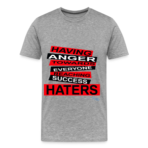 MEN'S R/HATERS: HAVING ANGER TOWARDS EVERYONE REACHING SUCCESS - Men's Premium T-Shirt