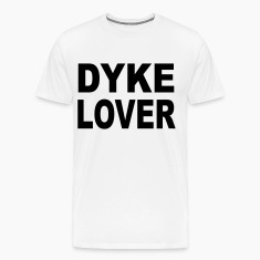 Dyke Lover T-Shirts