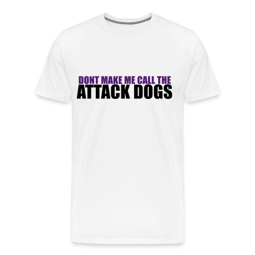 Attack Dogs | GrizzWho - Men's Premium T-Shirt