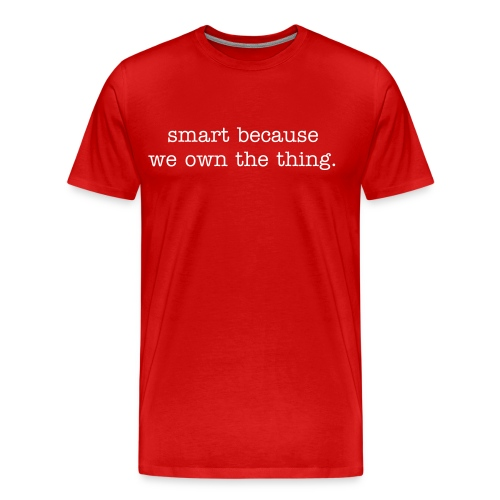 Smart Because - Men's Premium T-Shirt