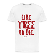 T-Shirts ~ Men's Premium T-Shirt ~ Live Tree or Die T-Shirt
