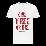T-Shirts ~ Men's Premium T-Shirt ~ Live Tree or Die T-Shirt