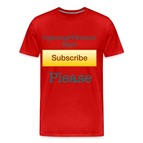 Subscribe Please shirt (pcgamingFTWchanel) - Men's Premium T-Shirt