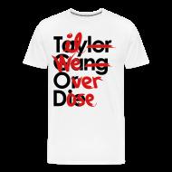 T-Shirts ~ Men's Premium T-Shirt ~ Til We Overdose/Taylor Gang or Die