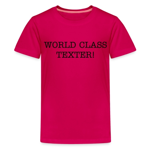 World Class Texter T - Kids' Premium T-Shirt