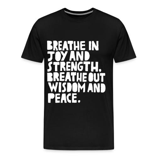 Breathe In, Breathe Out - Men's Premium T-Shirt