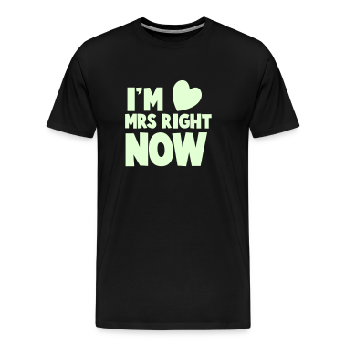 I'm MRS right now Valentines dating shirt T-Shirts