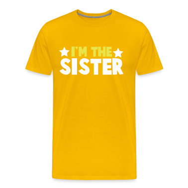 new i'm the sister family label design T-Shirts