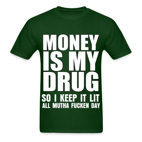 $ IS DRUG - Men's T-Shirt