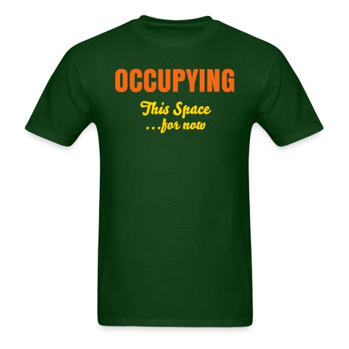 Occupying This Space ...for now - Men's T-Shirt