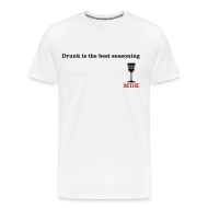 T-Shirts ~ Men's Premium T-Shirt ~ Drunk is the Best Seasoning