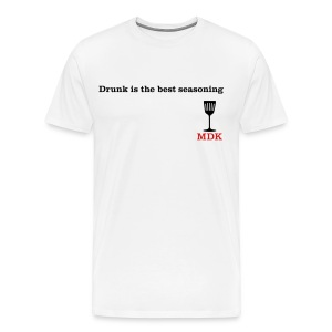 Drunk is the Best Seasoning - Men's Premium T-Shirt