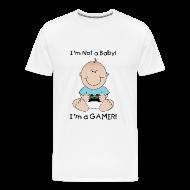 T-Shirts ~ Men's Premium T-Shirt ~ I'M NOT A BABY I'M A GAMER!