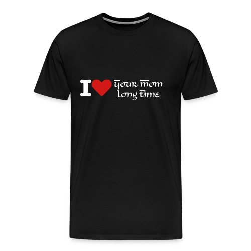 Love Your Mom - Men's Premium T-Shirt