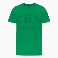 NOT IRISH - but I am drunk ST patrick's Day design T-Shirts