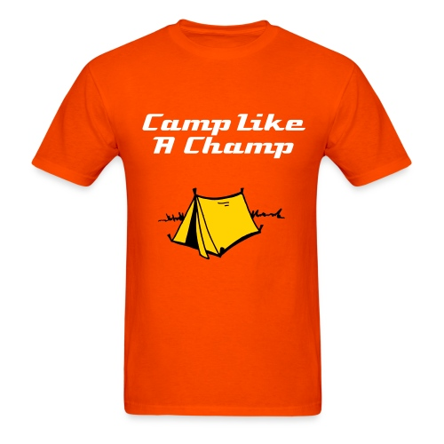 Camp Like A Champ Tent Shirt - Men's T-Shirt