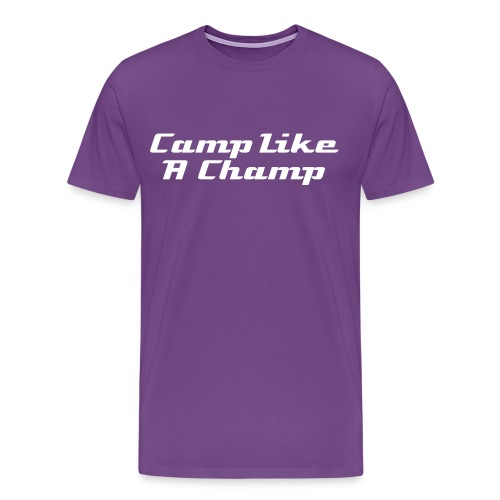 Camp Like A Champ, Or GTFO - Men's Premium T-Shirt