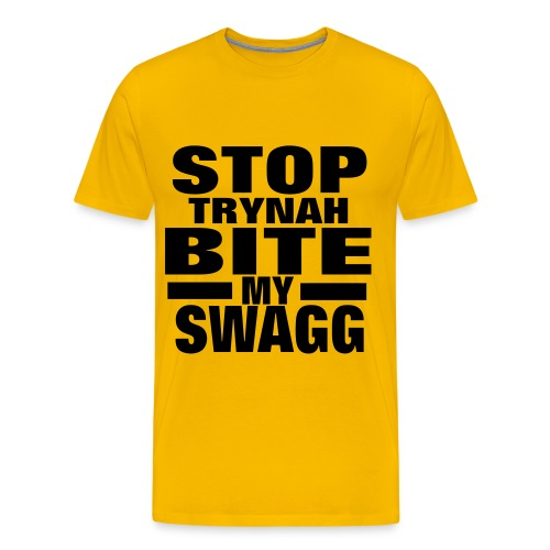 Stop trynah bite my swagg - Men's Premium T-Shirt