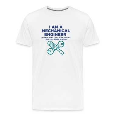 I Am A Mechanical Engineer 3 (2c)++ T-Shirts