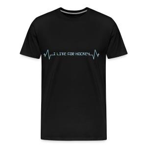 'I Live For Hockey' Men's 3XL & 4XL T-Shirt - Men's Premium T-Shirt