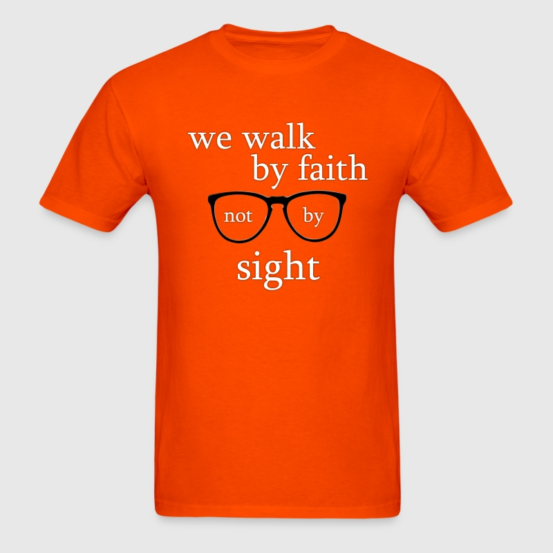 We walk by faith, not by sight - Orange Men's - Men's T-Shirt