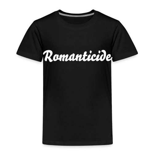 Romanticide plain black toddler t - Toddler Premium T-Shirt