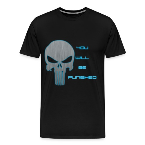 You will be punished neon - Men's Premium T-Shirt