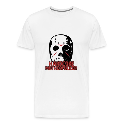 HARDCORE MOTHERFUCKER T-SHIRT IN WHITE - Men's Premium T-Shirt