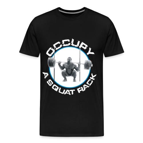 Occupy A Squat Rack - Men's Premium T-Shirt