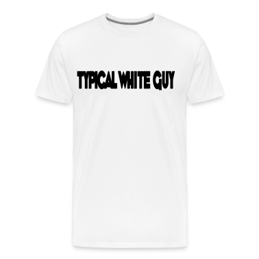 Typical White Guy HD VECTOR T-Shirts
