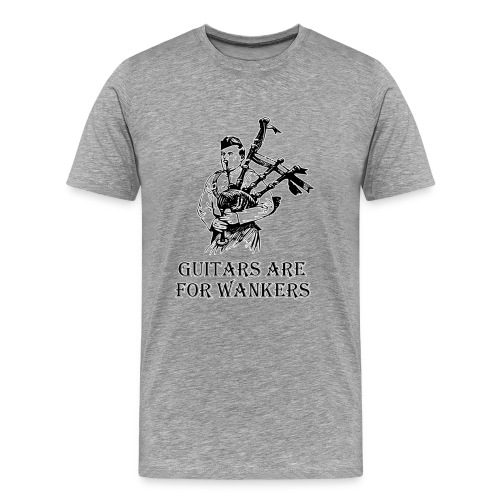Guitars are for Wankers. - Men's Premium T-Shirt