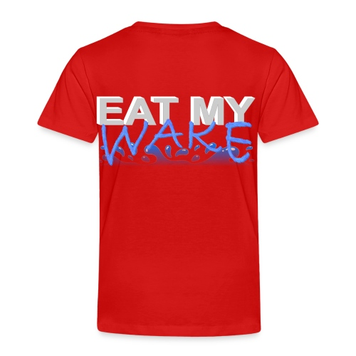Eat My Wake - Swimming Shirt - Toddler Premium T-Shirt
