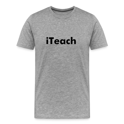 iTeach Tee - Men's Premium T-Shirt