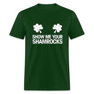 Show Me Your Shamrocks - Men's T-Shirt