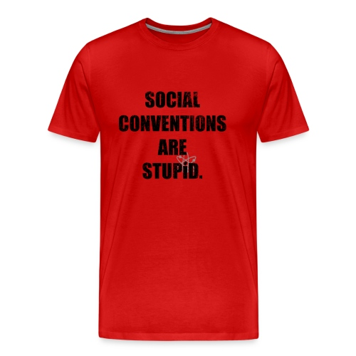 Social Conventions Are Stupid - The Big Bang Theory | Robot Plunger - Men's Premium T-Shirt