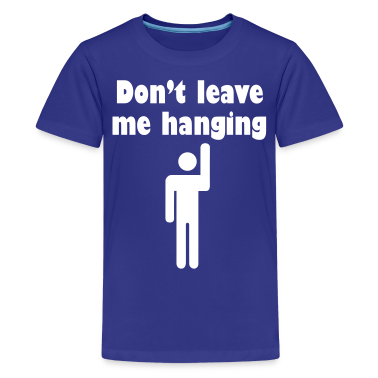 Don't Leave Me Hanging Shirt Kids' Shirts
