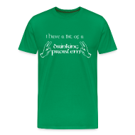 T-Shirts ~ Men's Premium T-Shirt ~ Drinking Problem?